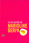 Vie secrète de Marioline Serin